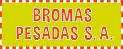 Bromas Pesadas S. A.
